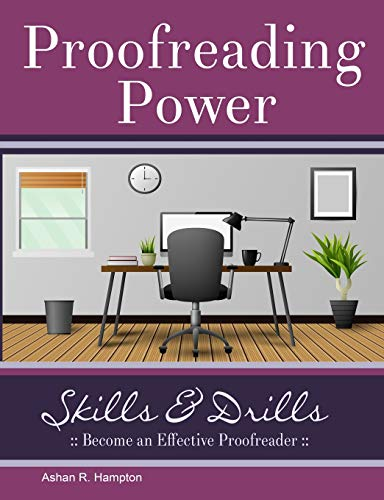 Compare Textbook Prices for Proofreading Power: Skills & Drills First Edition Edition ISBN 9781387954728 by Hampton, Ashan R.