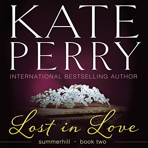 Lost in Love     Summerhill, Volume 2              By:                                                                                                                                 Kate Perry                               Narrated by:                                                                                                                                 Ione Butler                      Length: 6 hrs and 37 mins     14 ratings     Overall 4.2