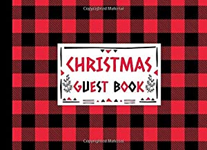 Christmas Guest Book: Sign In Winter Holiday Book with Place for Guest Names and Comments - Cute Red and Black Lumberjack Buffalo Plaid Design