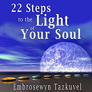 22 Steps to the Light of Your Soul audiobook cover art