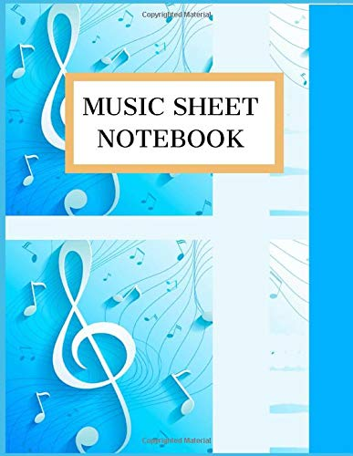 MUSIC SHEET NOTEBOOK: Music Manuscript Paper, Staff Paper, Musicians Notebook, Large size (Music Composition Books)