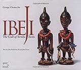 Ibeji - The Cult of the Yoruba Twins (Hic Sunt Leones Series): The Cult of the Yoruba Twins (Hic Sunt Leones Series)