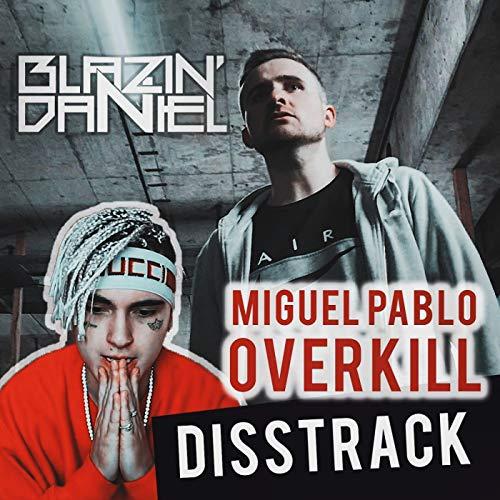 Miguel Pablo Overkill (Disstrack) [Explicit]
