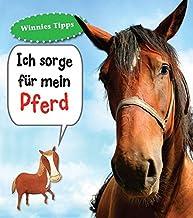 Ich sorge für mein Pferd: Haustierratgeber