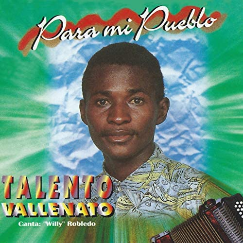 "Talento Vallenato feat. ""Willy"" Robledo"