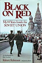 Black on Red: My 44 Years Inside the Soviet Union