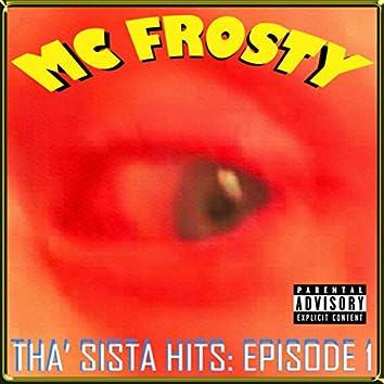 Tha' Sista Hits: Episode 1