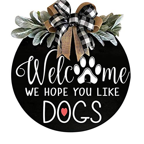 DDYBF Dog Welcome Sign, We Hope You Like Dogs/Cats, Farmhouse Round Hanging Decoration for Home Outdoor Indoor (A)