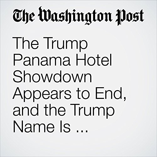 The Trump Panama Hotel Showdown Appears to End, and the Trump Name Is Coming Down copertina