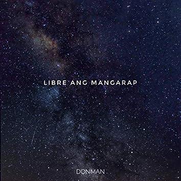 Libre Ang Mangarap