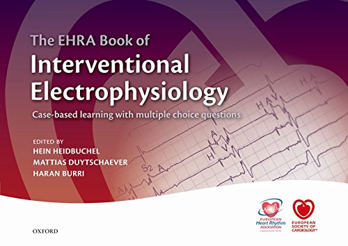 The EHRA Book of Interventional Electrophysiology: Case-based learning with multiple choice questions (The European Society of Cardiology Series) (English Edition)