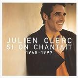 Si on chantait : 1968-1997 von Julien Clerc