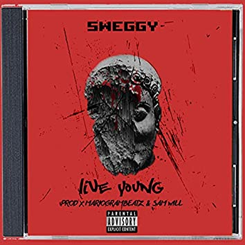 Live Young (feat. Sweggy)