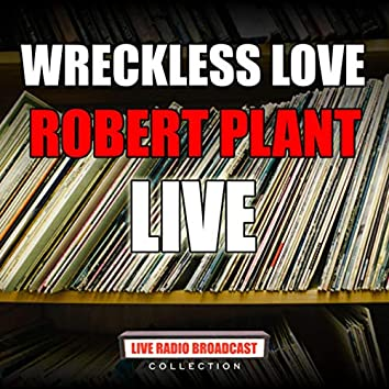 Wreckless Love (Live)
