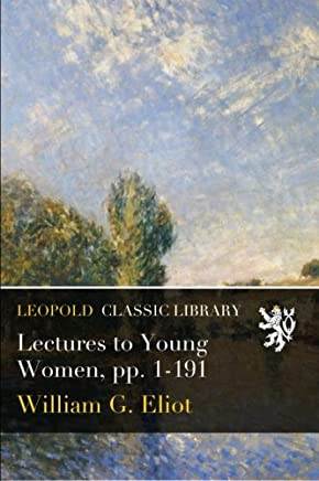 Lectures to Young Women, pp. 1-191