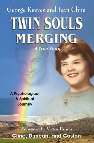 Twin Souls Merging: George Reeves and Jean CLine; A Psychological and Spiritual Journey