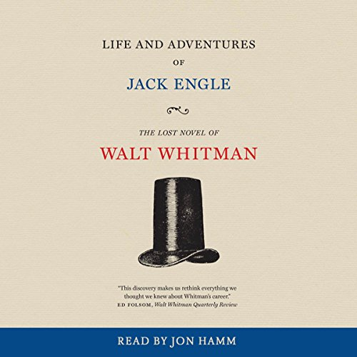 Life and Adventures of Jack Engle Audiobook By Walt Whitman,                                                                                        Zachary Turpin - introduction cover art