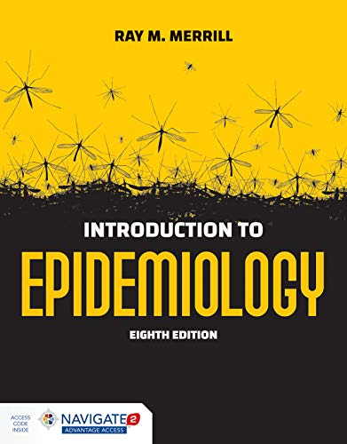Compare Textbook Prices for Introduction to Epidemiology 8 Edition ISBN 9781284170702 by Merrill, Ray M.