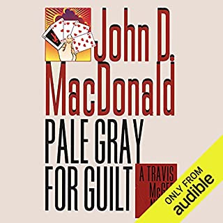 Pale Gray for Guilt     A Travis McGee Novel, Book 9              By:                                                                                                                                 John D. MacDonald                               Narrated by:                                                                                                                                 Robert Petkoff                      Length: 8 hrs and 24 mins     8 ratings     Overall 4.4