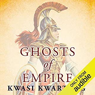 Ghosts of Empire     Britain's Legacies in the Modern World              By:                                                                                                                                 Kwasi Kwarteng                               Narrated by:                                                                                                                                 Elliot Levey,                                                                                        Kwasi Kwarteng                      Length: 15 hrs and 45 mins     21 ratings     Overall 3.7