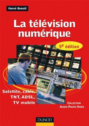 classement un comparer Télévision numérique – Cinquième édition – Satellite, Câble, TNT, ADSL: Satellite, Câble, TNT,…