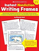 Instant Nonfiction Writing Frames: Reproducible Templates and Easy How-to s That Guide Children to Research and Write Successful Reports on the Topics You Teach (Teaching Resources)