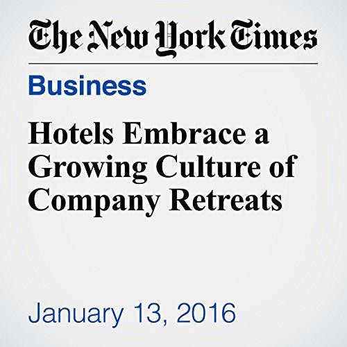 Hotels Embrace a Growing Culture of Company Retreats  cover art