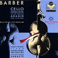 Barber: Cello Concerto / Cello Sonata / Adagio for Strings