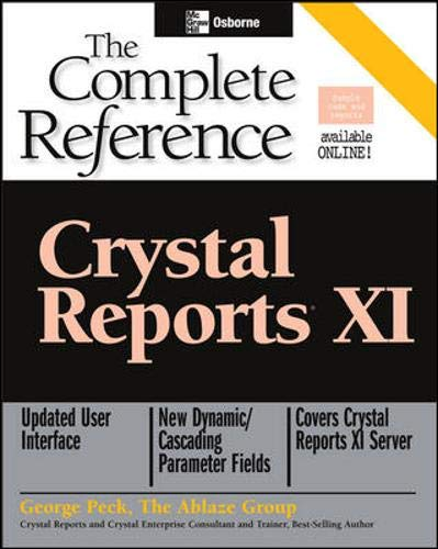 Peck, G: Crystal Reports XI: The Complete Reference (Complete Reference Series)