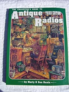 The Collector's Guide to Antique Radios: Identification & Values