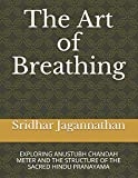 The Art of Breathing: EXPLORING ANUSTUBH CHANDAH METER AND THE STRUCTURE OF THE SACRED HINDU PRANAYAMA