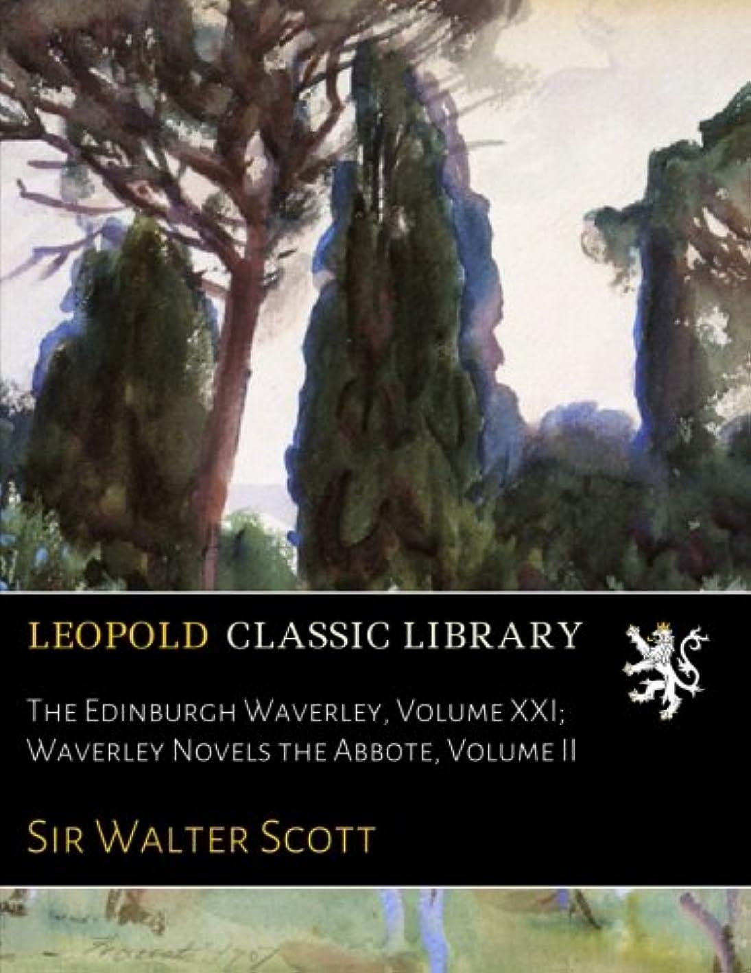 プレビュージョージハンブリー膜The Edinburgh Waverley, Volume XXI; Waverley Novels the Abbote, Volume II