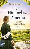 Der Himmel über Amerika - Esthers Entscheidung: Roman (Die Amish-Saga 2)