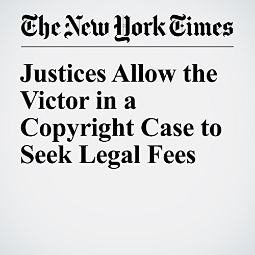 Justices Allow the Victor in a Copyright Case to Seek Legal Fees audiobook cover art