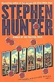 Havana: An Earl Swagger Novel (Hunter, Stephen)
