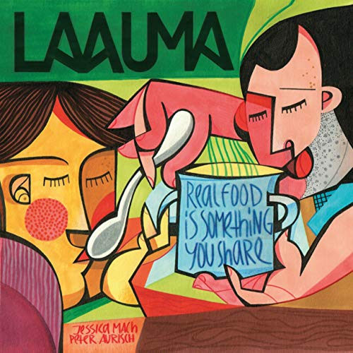Laauma - Real Food Is Something You Share