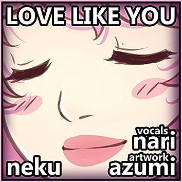 Love Like You (feat. Nari)