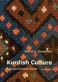 Kurdish Culture: A Cross Cultural Guide (Disputationes Linguae et Cultus Kurdica)