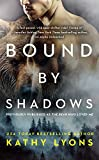 Bound by Shadows (previously published as The Bear Who Loved Me) (Grizzlies Gone Wild Book 1)
