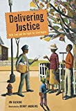 Delivering Justice: W.W. Law and the Fight for Civil Rights (English Edition)