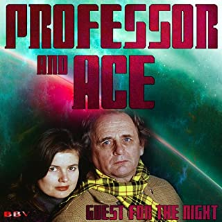 Professor & Ace     Guests for the Night              By:                                                                                                                                 Mark Duncan                               Narrated by:                                                                                                                                 Sylvester McCoy,                                                                                        Sophie Aldred                      Length: 1 hr and 1 min     1 rating     Overall 3.0