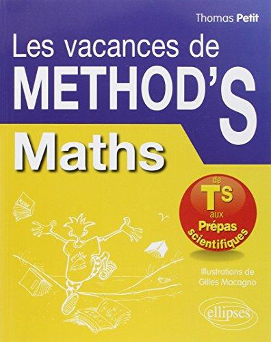 Les Vacances de Méthod'S Maths de la Terminale S aux Prépas Scientifiques