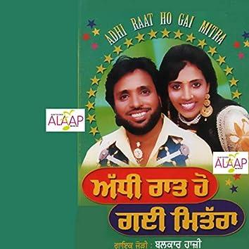 Adhi Raat Ho Gai Mitra