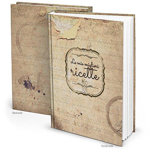 XXL receptenboek om zelf te schrijven, Italiaans LE MIE MIGLIORI RICETTE nostalgie beige oud vintage DIN A4 + register Mijn kookboek recepten favoriete recepten cadeau keuken koken