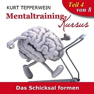 Das Schicksal formen (Mentaltraining-Kursus - Teil 4) Titelbild