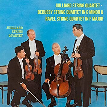 Juilliard String Quartet / Debussy String Quartet In G Minor & Ravel String Quartet In F Major