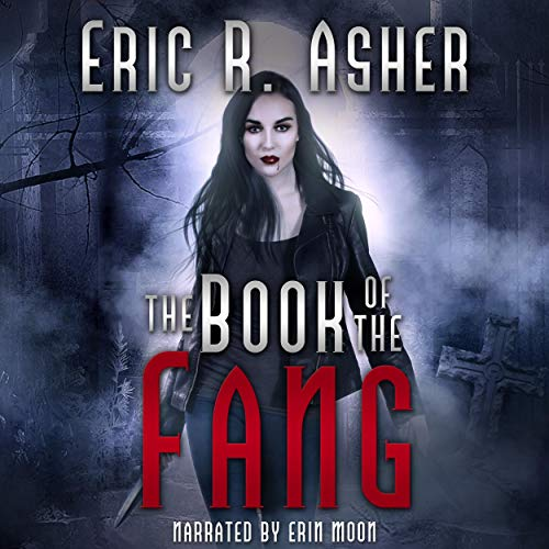 The Book of the Fang Audiobook By Eric Asher cover art