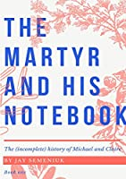 The Martyr and his Notebook