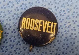CAMPAIGN POLITICAL PINBACK BUTTON ROOSEVELT APPROX. 7/8