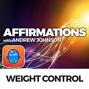 Weight Control Affirmations with Andrew Johnson